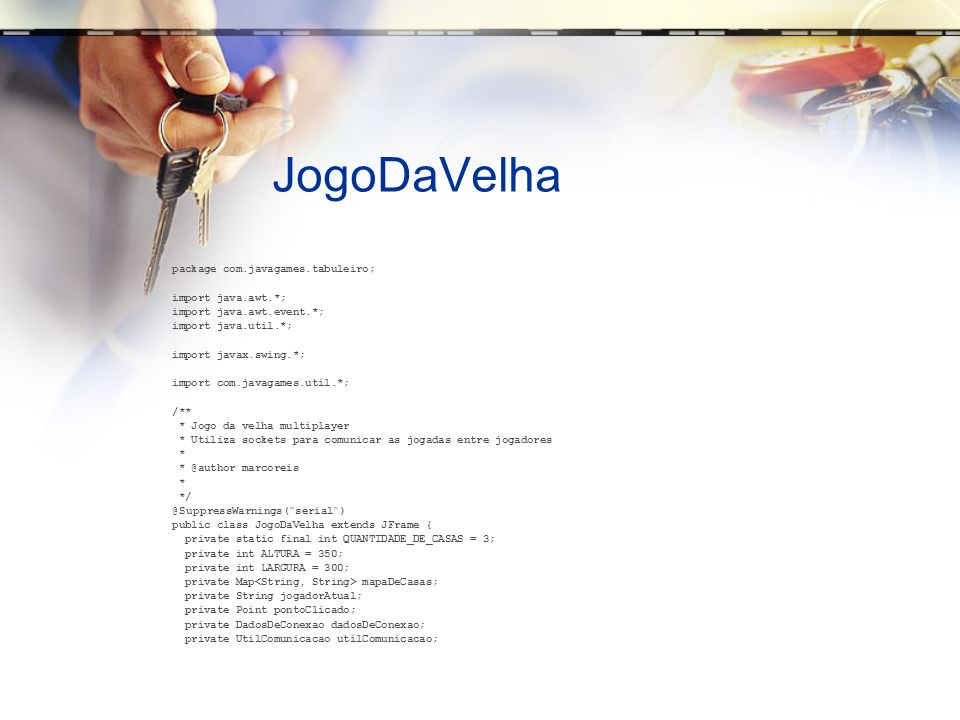 JogoDaVelha package com.javagames.tabuleiro; import java.awt.*;