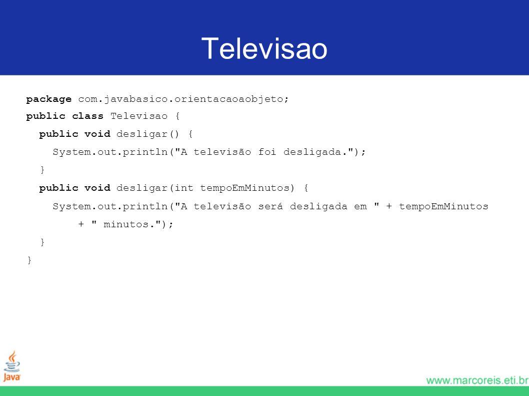Televisao package com.javabasico.orientacaoaobjeto;
