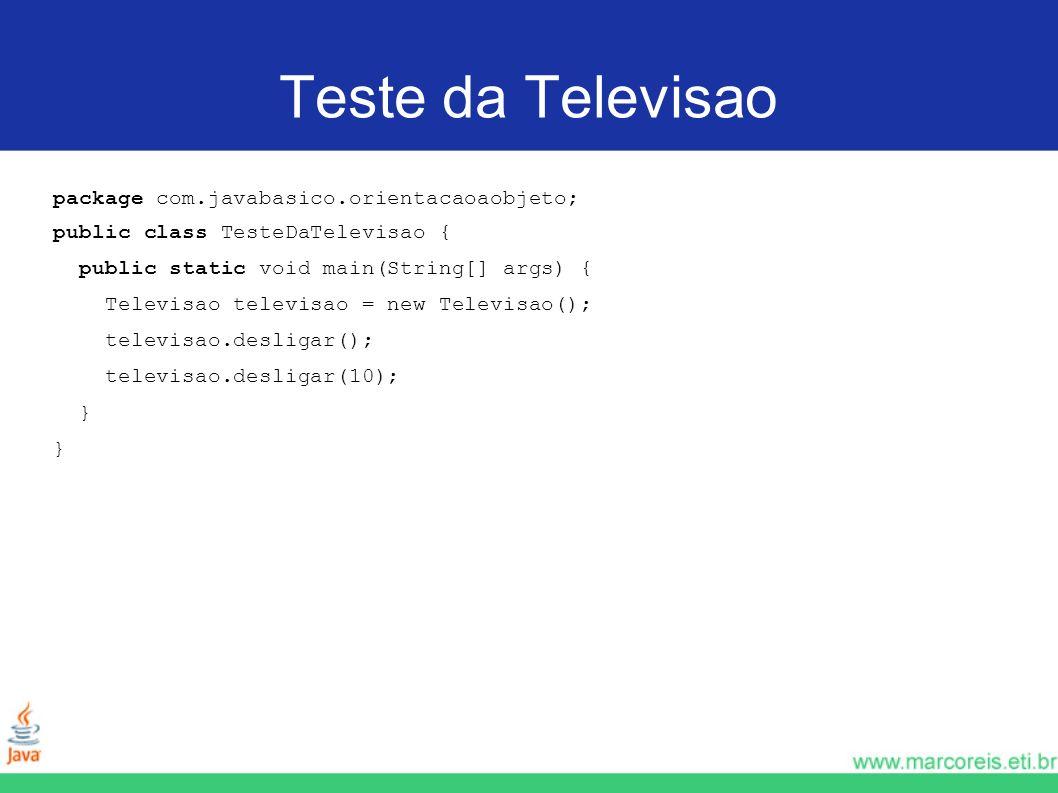 Teste da Televisao package com.javabasico.orientacaoaobjeto;