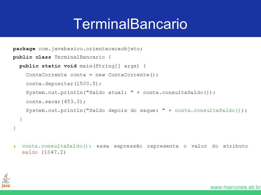 TerminalBancario package com.javabasico.orientacaoaobjeto;