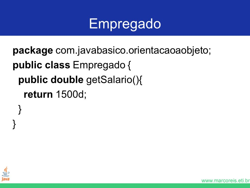 Empregado package com.javabasico.orientacaoaobjeto;