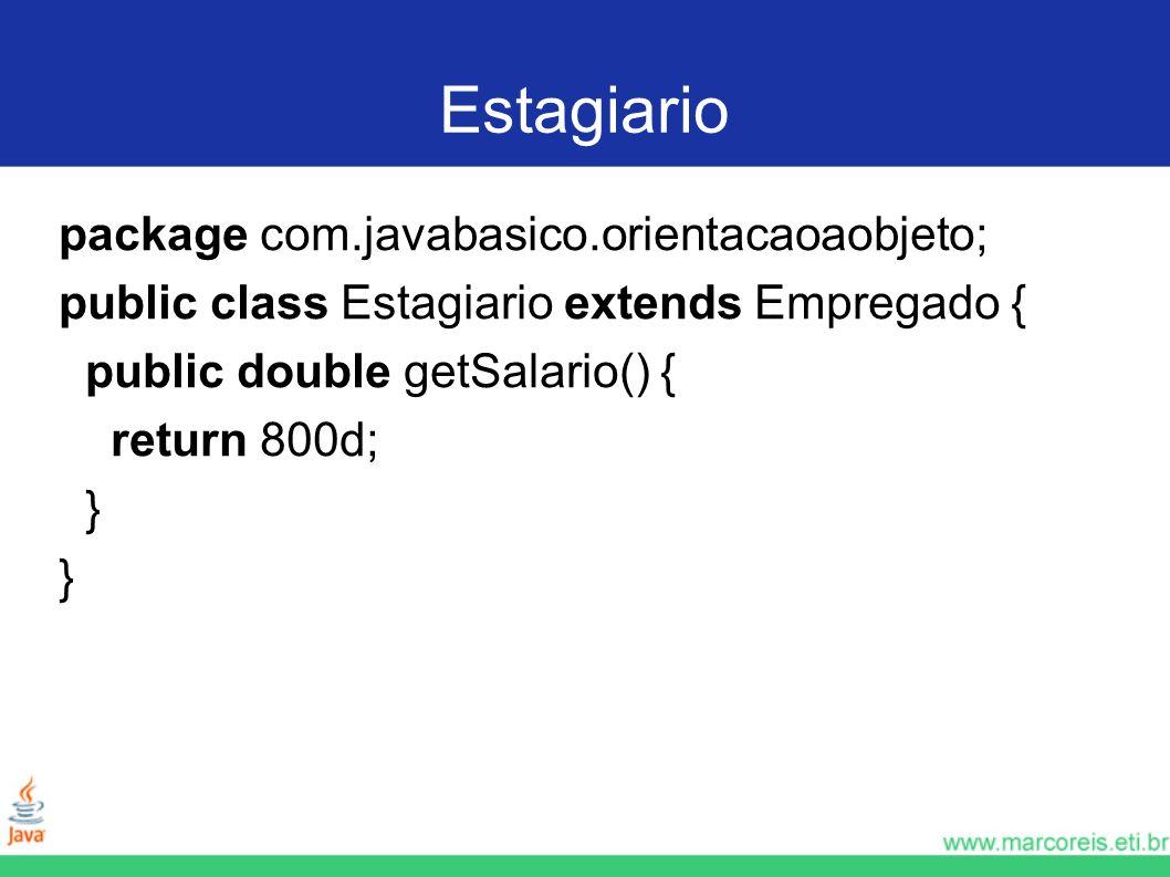 Estagiario package com.javabasico.orientacaoaobjeto;