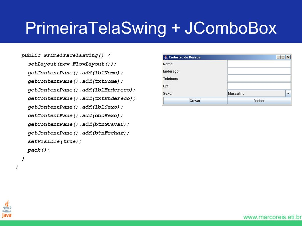 PrimeiraTelaSwing + JComboBox