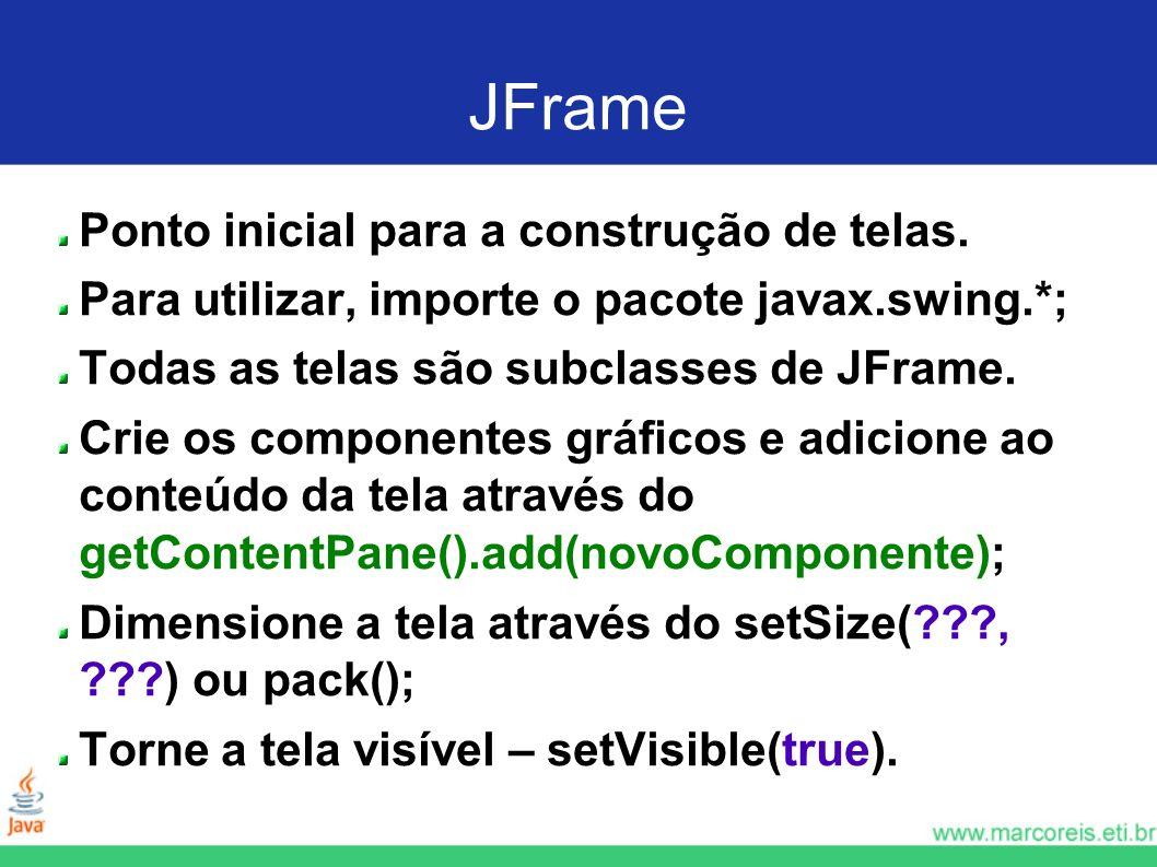 JFrame Ponto inicial para a construção de telas.