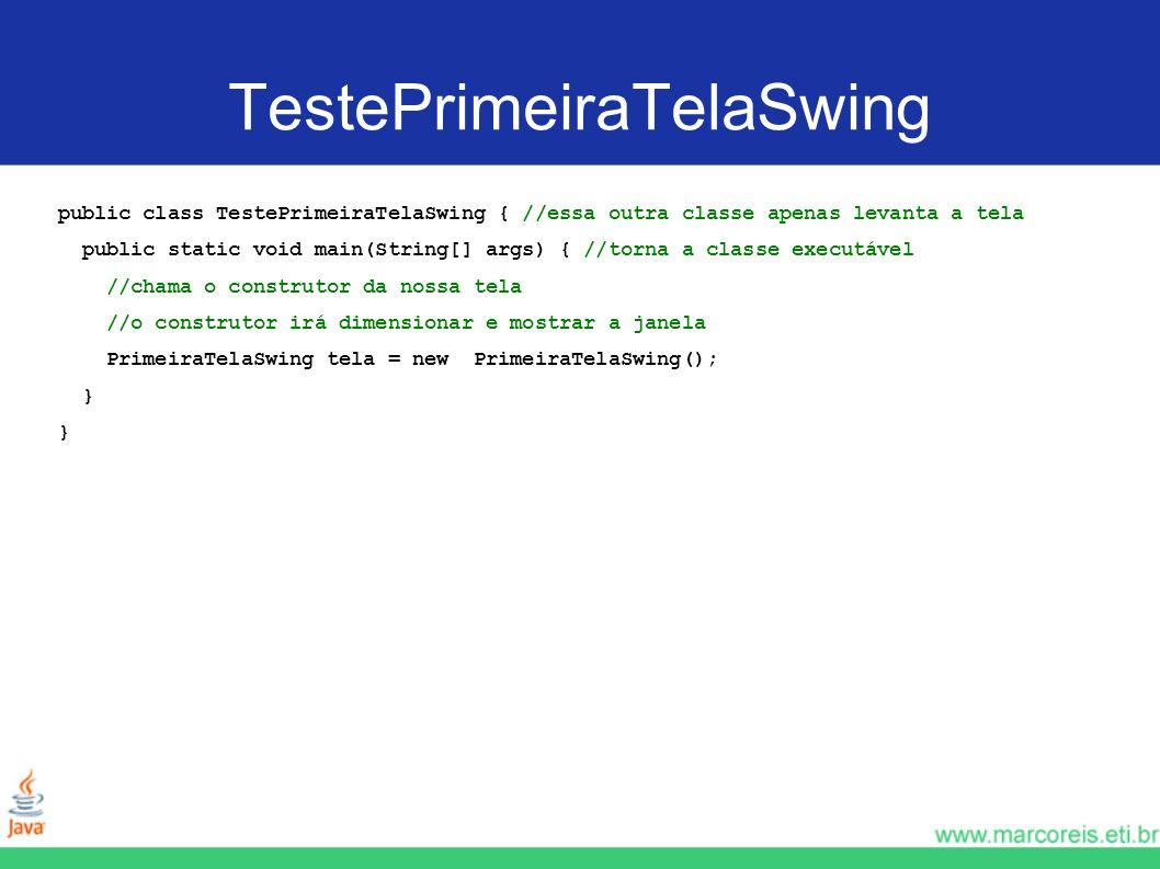 TestePrimeiraTelaSwing