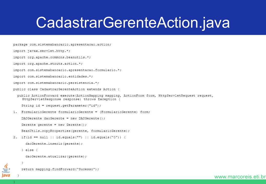 CadastrarGerenteAction.java package com.sistemabancario.apresentacao.action; import javax.servlet.http.*;