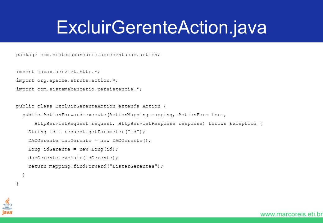 ExcluirGerenteAction.java package com.sistemabancario.apresentacao.action; import javax.servlet.http.*;