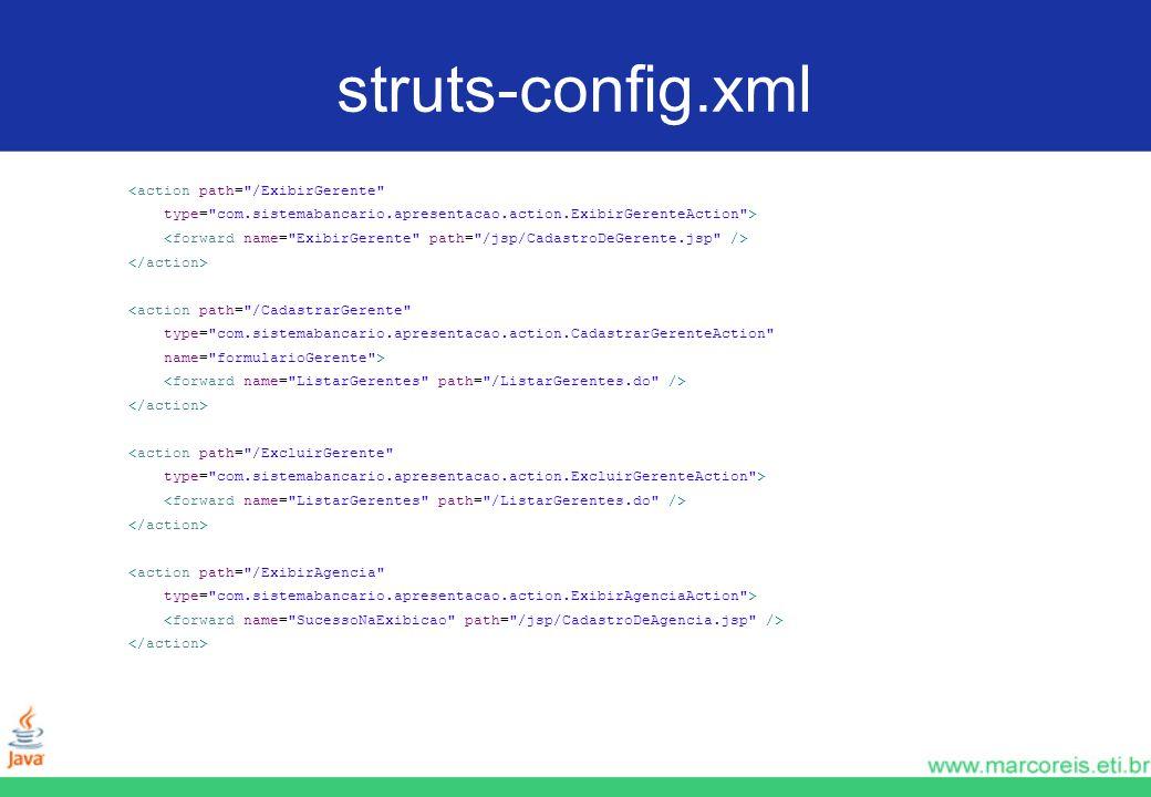 struts-config.xml <action path= /ExibirGerente
