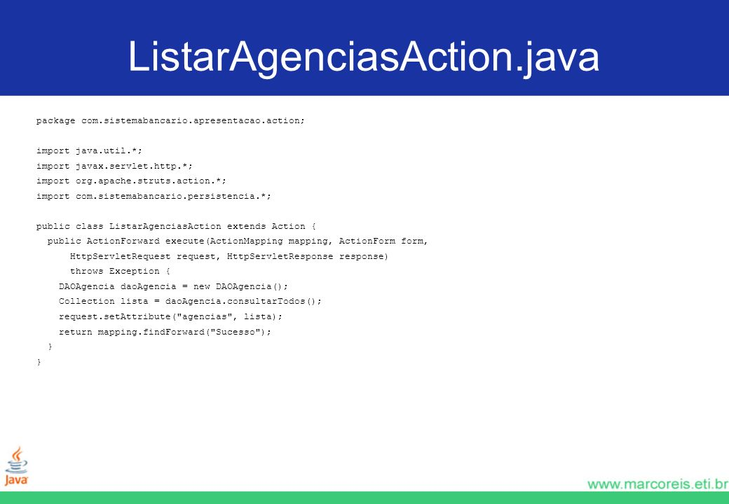 ListarAgenciasAction.java package com.sistemabancario.apresentacao.action; import java.util.*; import javax.servlet.http.*;