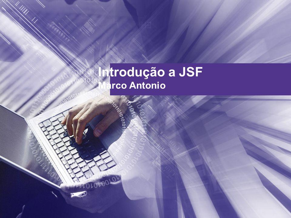 Introdução a JSF Marco Antonio