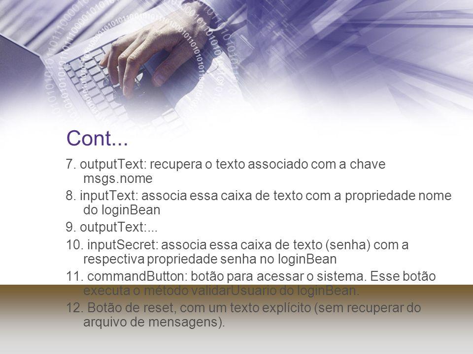 Cont... 7. outputText: recupera o texto associado com a chave msgs.nome.