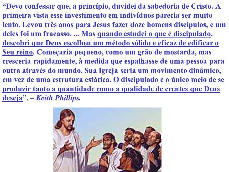 Devo confessar que, a princípio, duvidei da sabedoria de Cristo