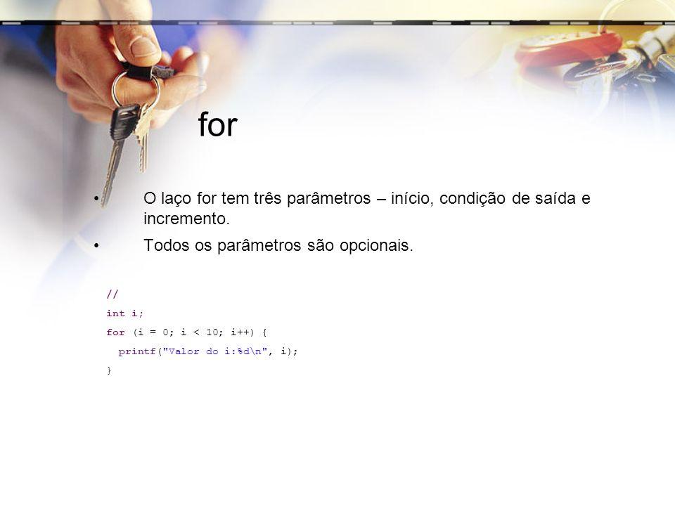 forO laço for tem três parâmetros – início, condição de saída e incremento. Todos os parâmetros são opcionais.