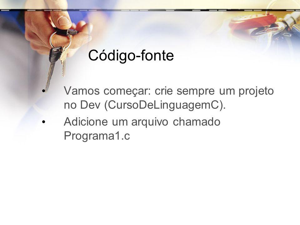 Código-fonte Vamos começar: crie sempre um projeto no Dev (CursoDeLinguagemC).