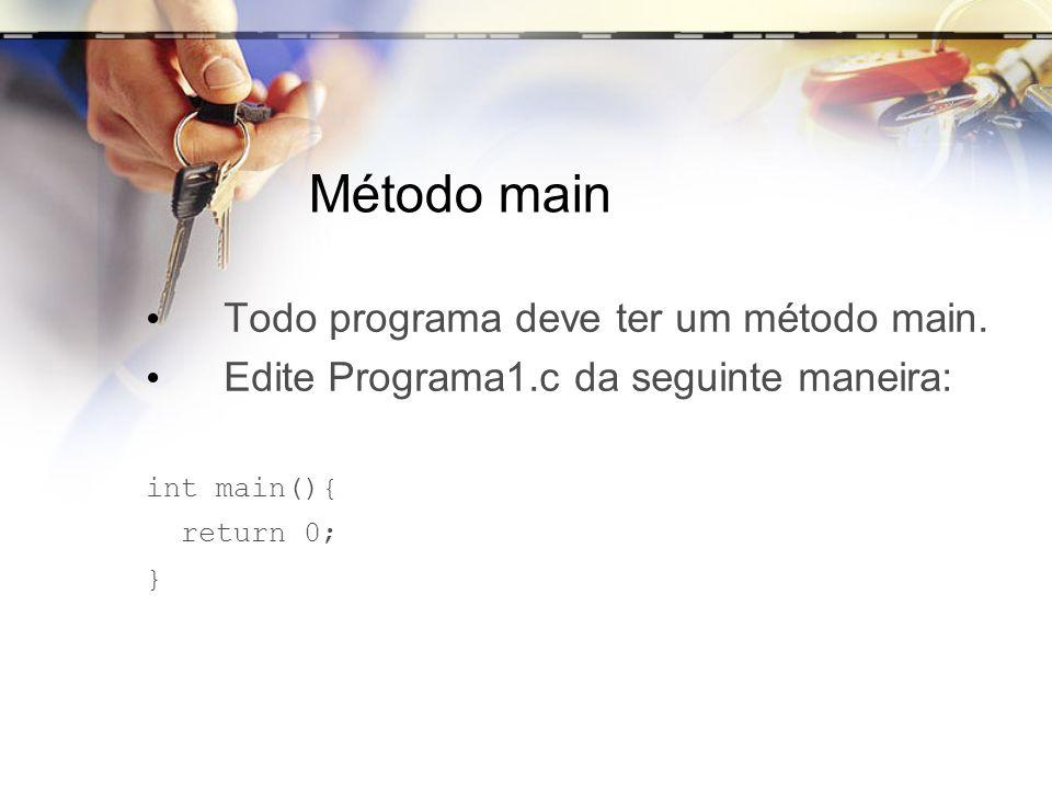 Método main Todo programa deve ter um método main.