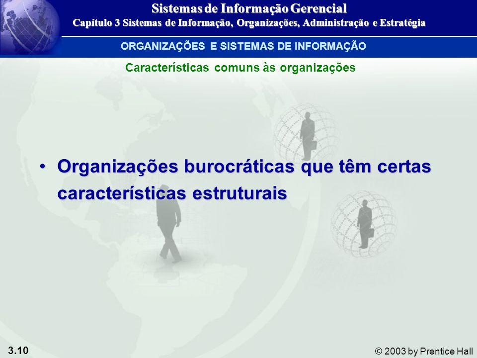 Organizações burocráticas que têm certas características estruturais
