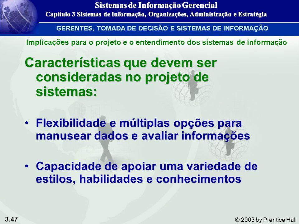 Características que devem ser consideradas no projeto de sistemas: