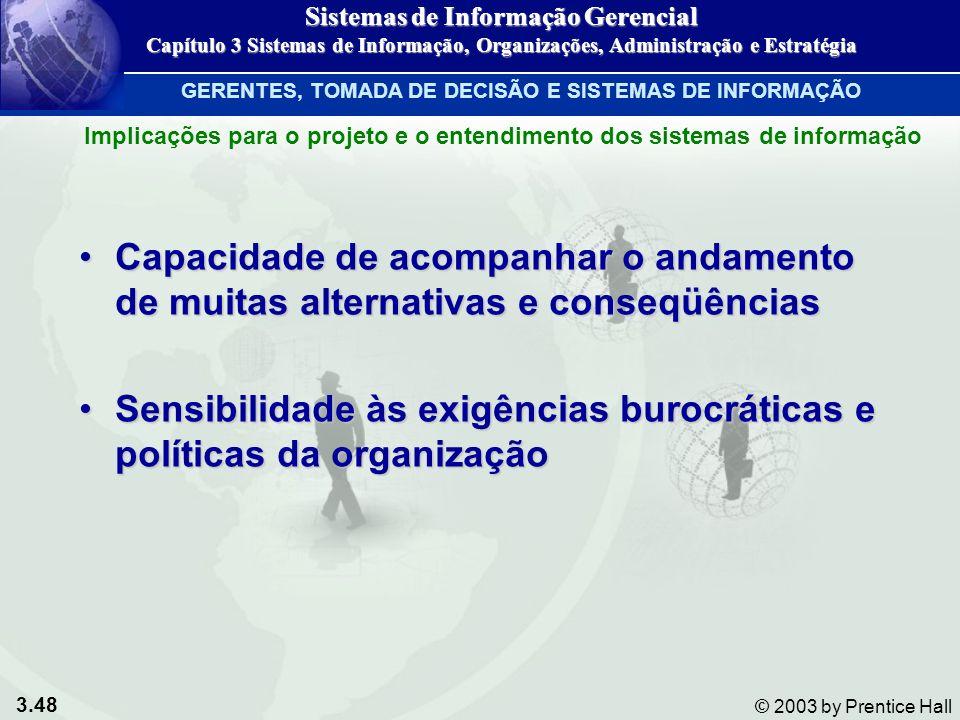 Sensibilidade às exigências burocráticas e políticas da organização