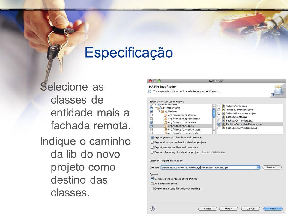 Especificação Selecione as classes de entidade mais a fachada remota.