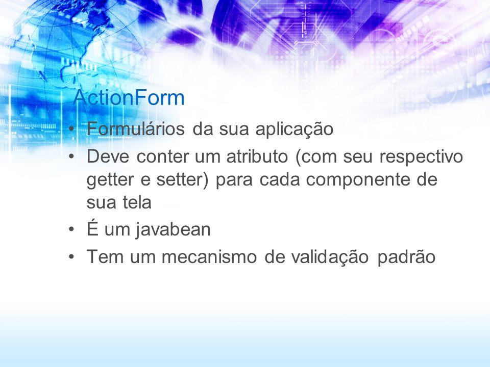 ActionForm Formulários da sua aplicação