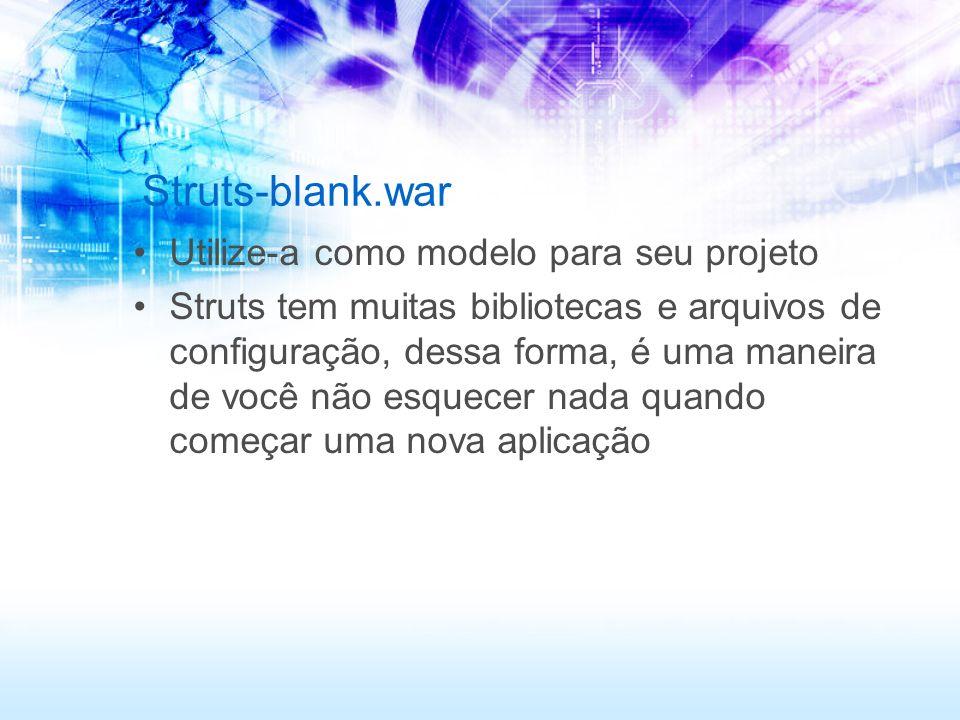 Struts-blank.war Utilize-a como modelo para seu projeto
