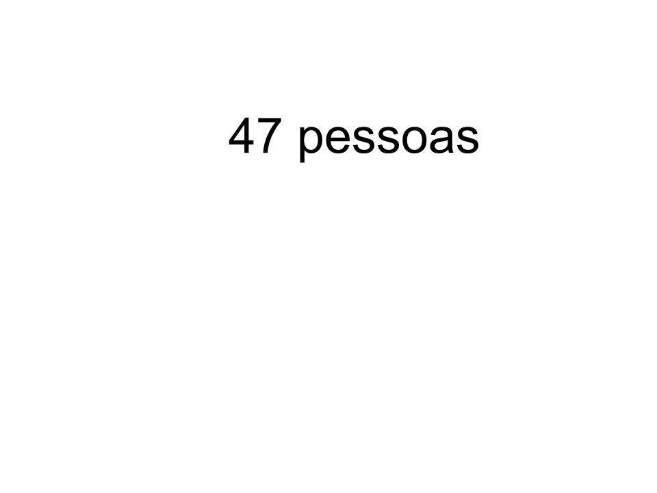 47 pessoas