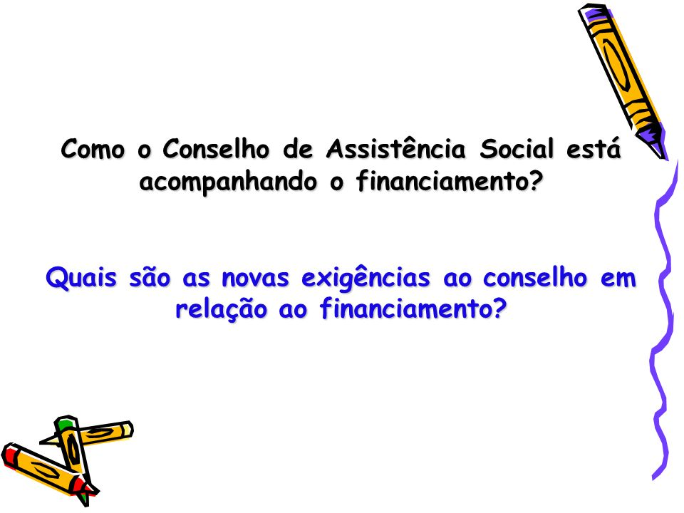 Quais são as novas exigências ao conselho em relação ao financiamento
