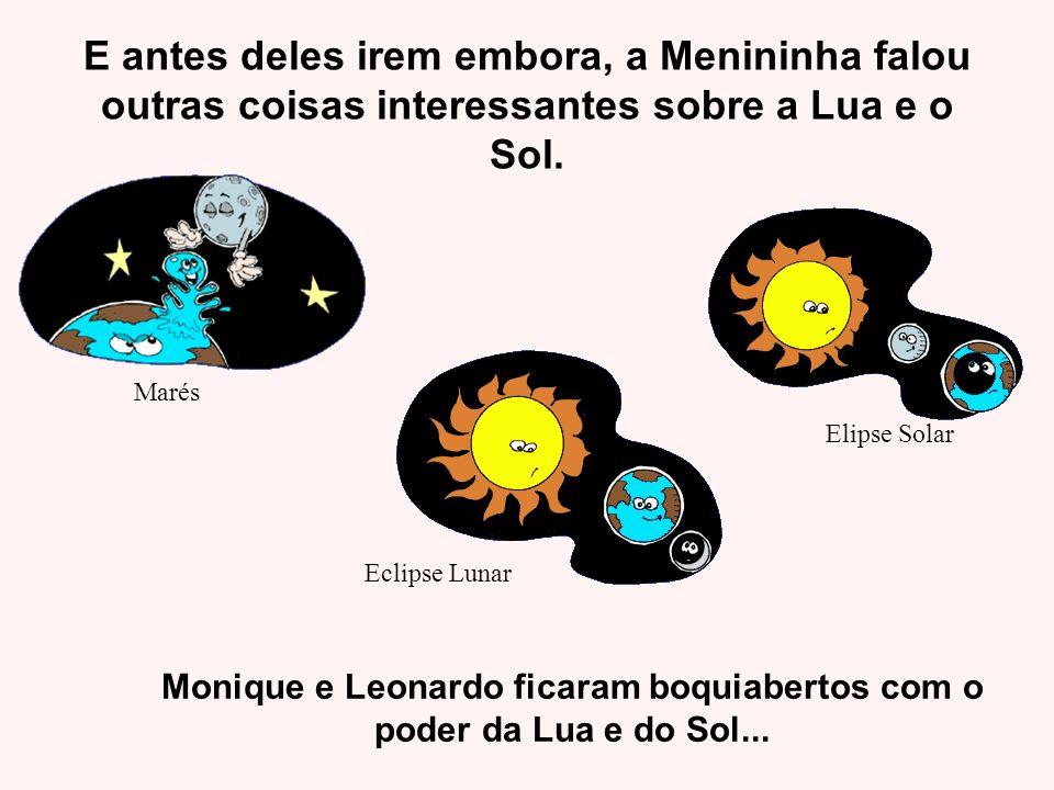 Monique e Leonardo ficaram boquiabertos com o poder da Lua e do Sol...