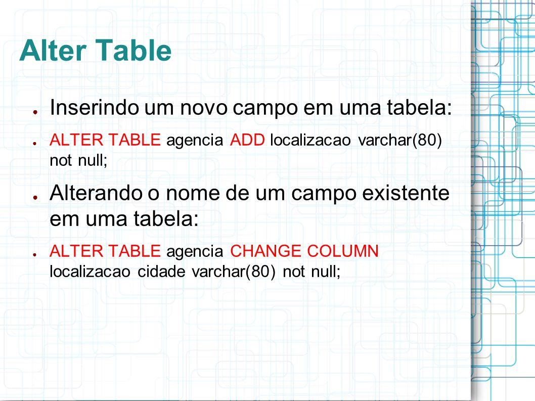 Alter Table Inserindo um novo campo em uma tabela: