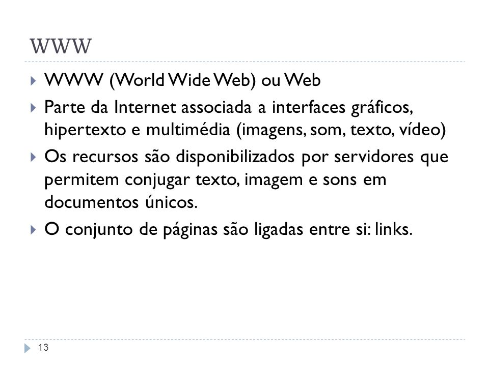 WWW WWW (World Wide Web) ou Web