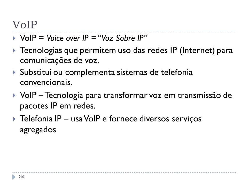 VoIP VoIP = Voice over IP = Voz Sobre IP