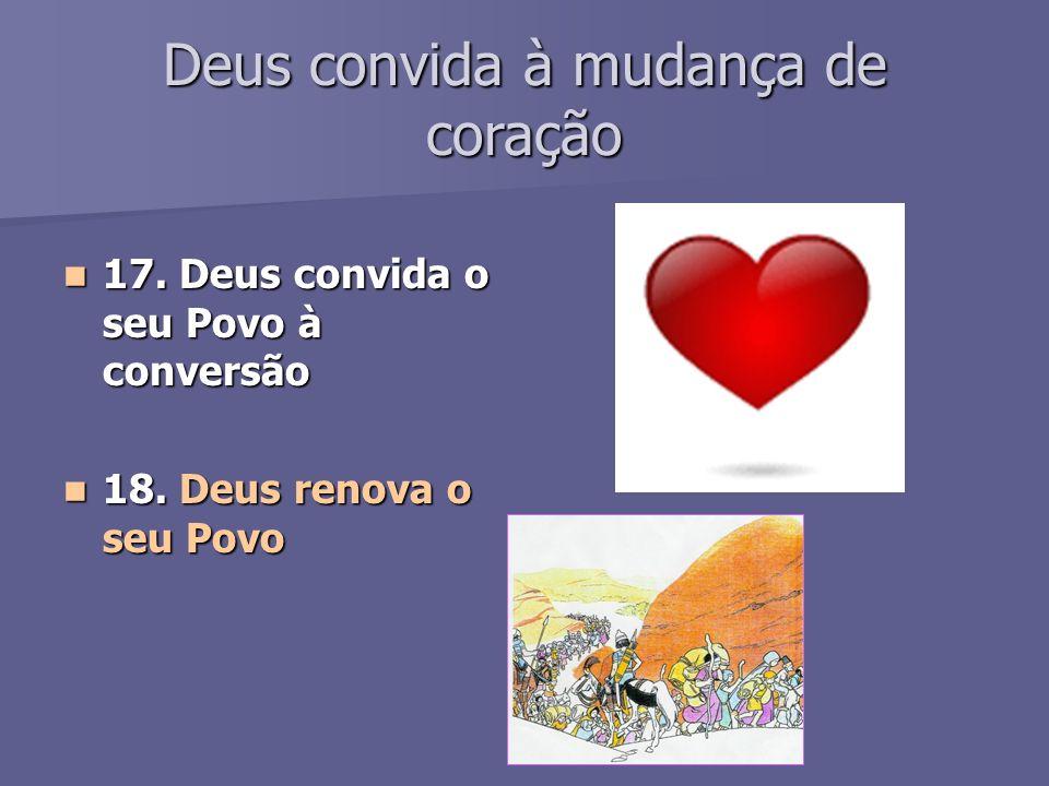 Deus convida à mudança de coração