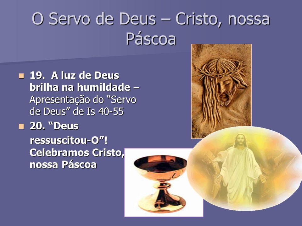 O Servo de Deus – Cristo, nossa Páscoa