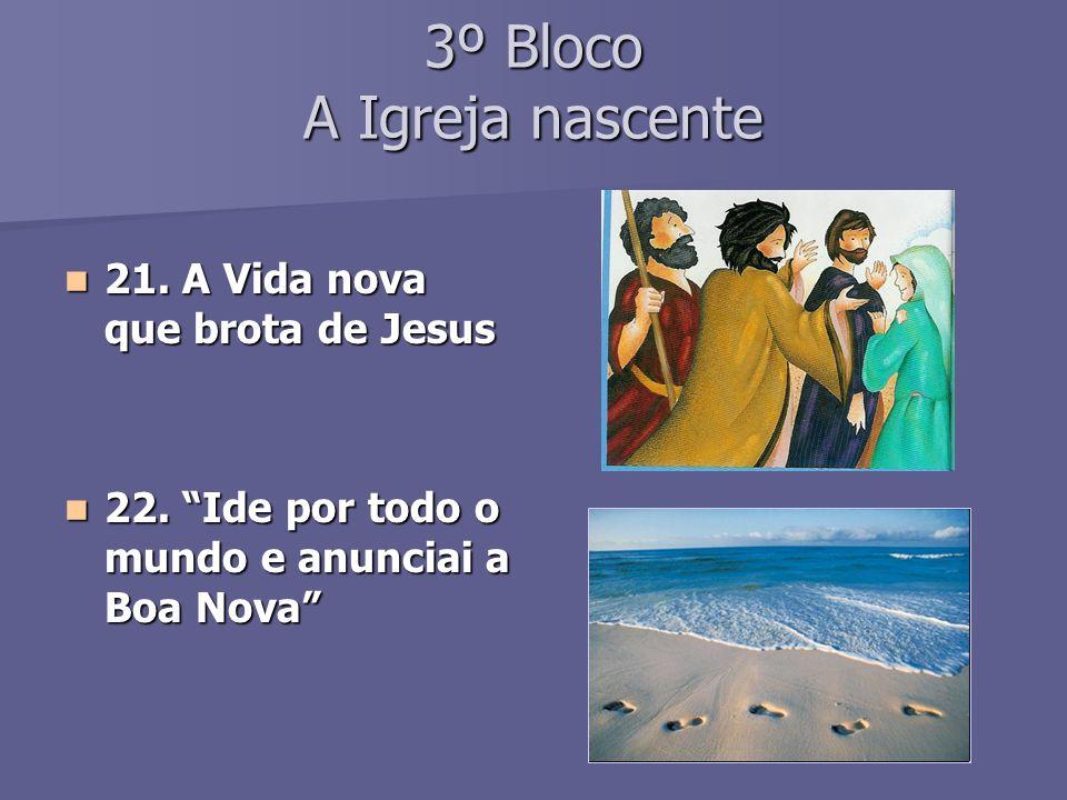 3º Bloco A Igreja nascente