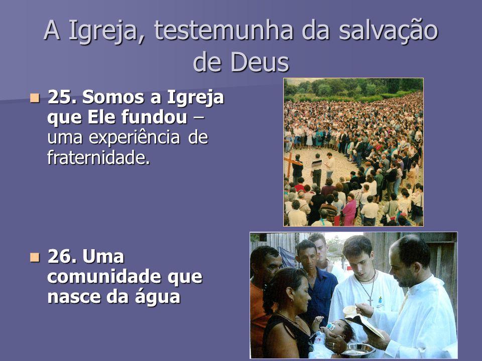 A Igreja, testemunha da salvação de Deus