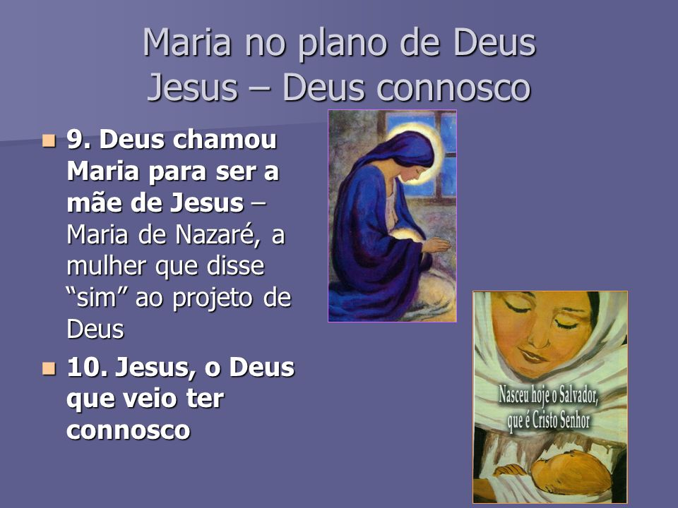 Maria no plano de Deus Jesus – Deus connosco