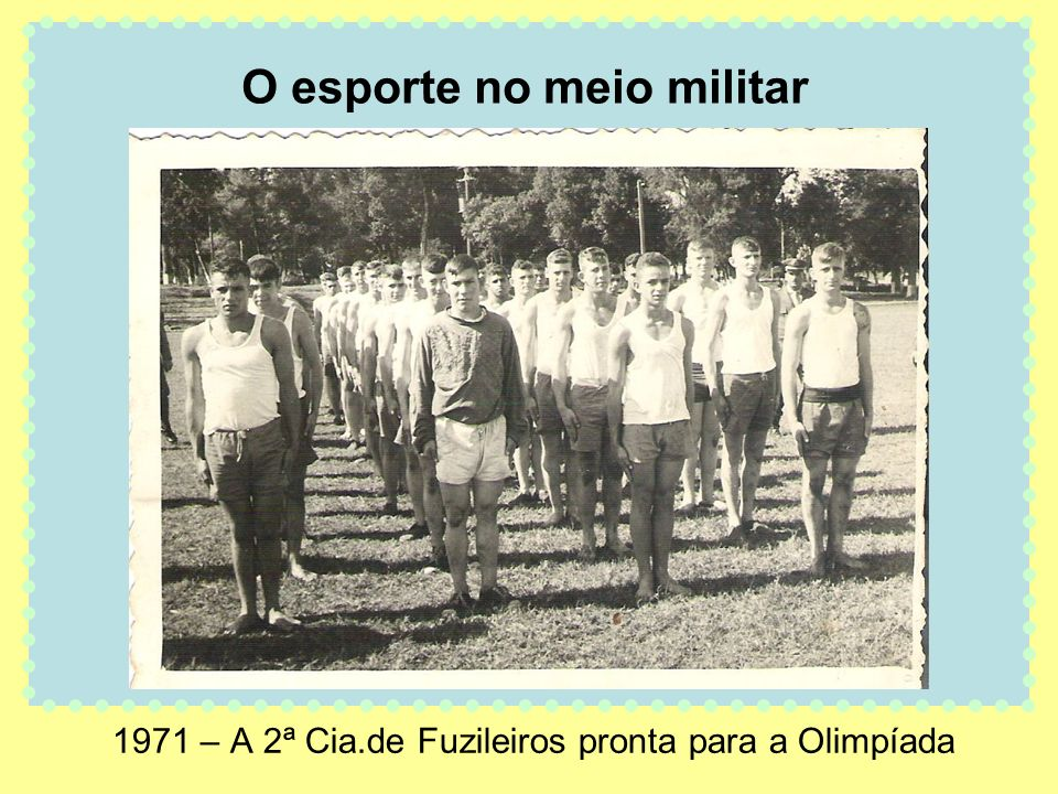 1971 – A 2ª Cia.de Fuzileiros pronta para a Olimpíada