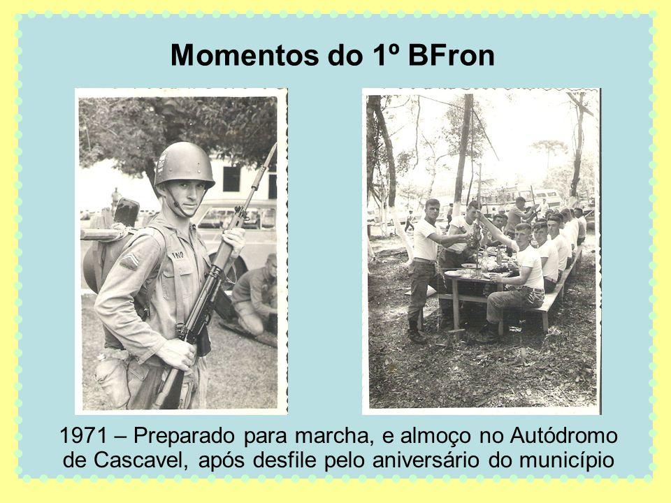 Momentos do 1º BFron1971 – Preparado para marcha, e almoço no Autódromo de Cascavel, após desfile pelo aniversário do município.