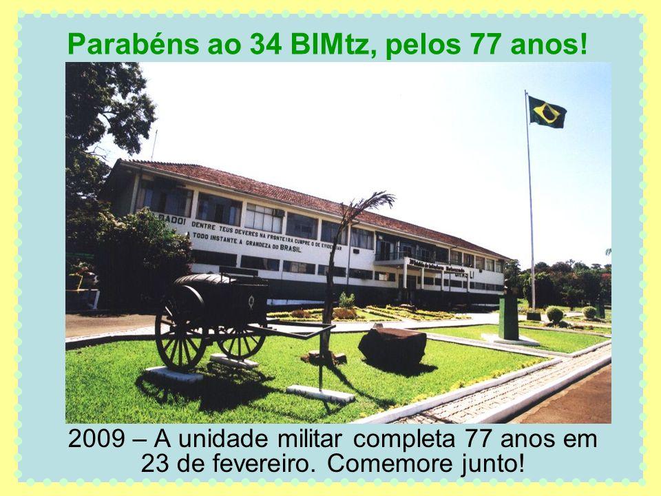 Parabéns ao 34 BIMtz, pelos 77 anos!