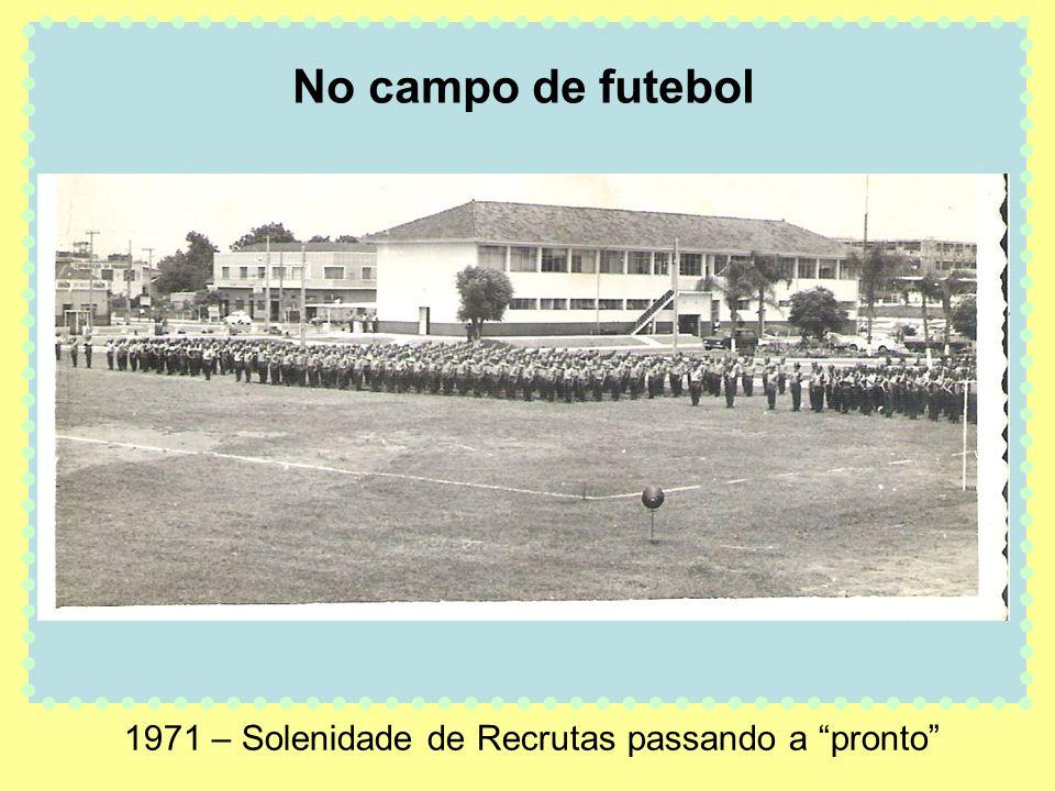 1971 – Solenidade de Recrutas passando a pronto