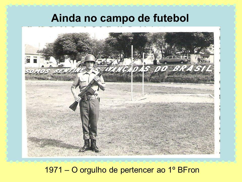 1971 – O orgulho de pertencer ao 1º BFron