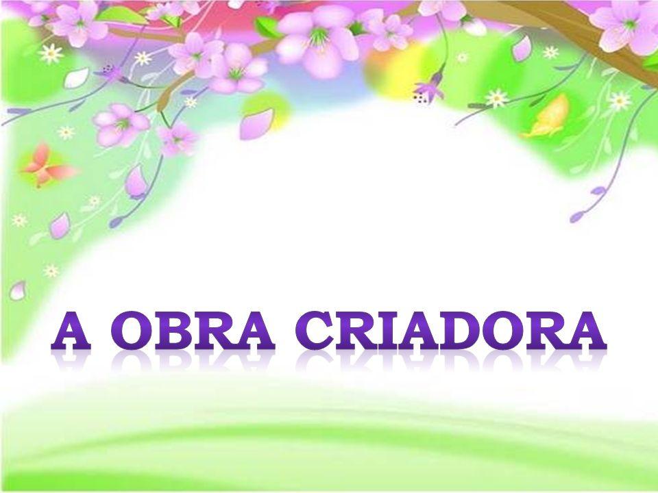 A OBRA CRIADORA