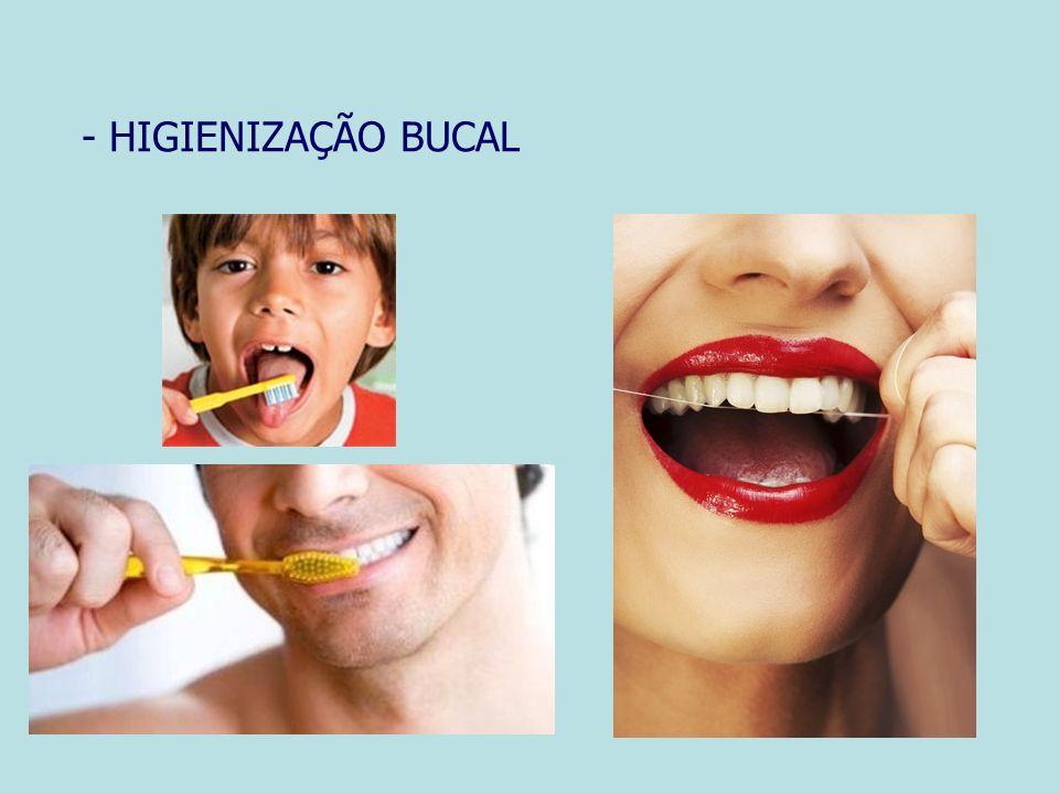- HIGIENIZAÇÃO BUCAL