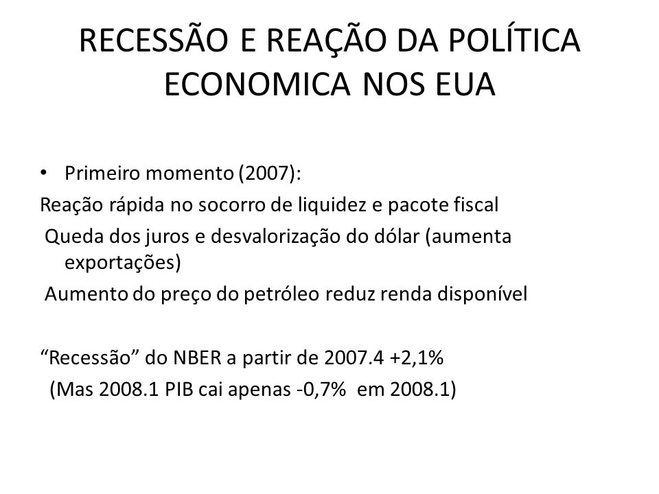 RECESSÃO E REAÇÃO DA POLÍTICA ECONOMICA NOS EUA