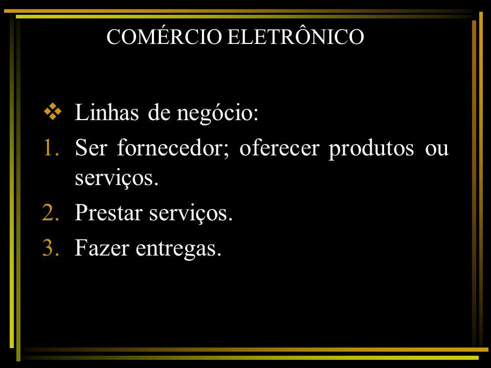 Ser fornecedor; oferecer produtos ou serviços. Prestar serviços.
