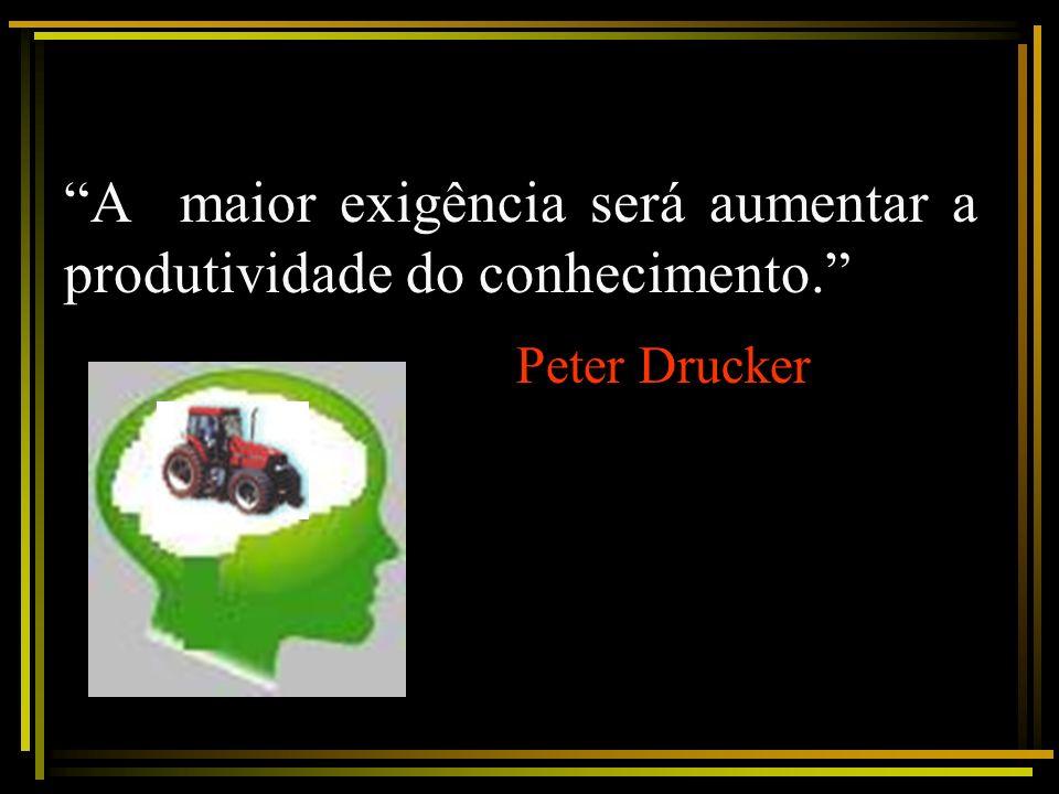 A maior exigência será aumentar a produtividade do conhecimento.