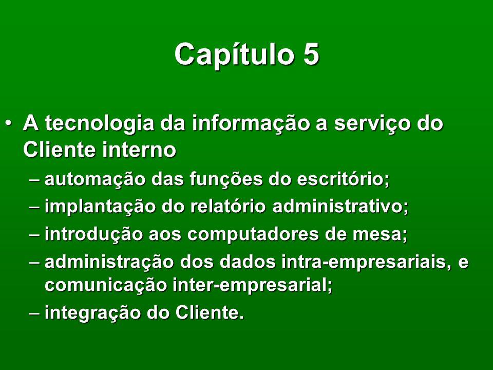 Capítulo 5 A tecnologia da informação a serviço do Cliente interno