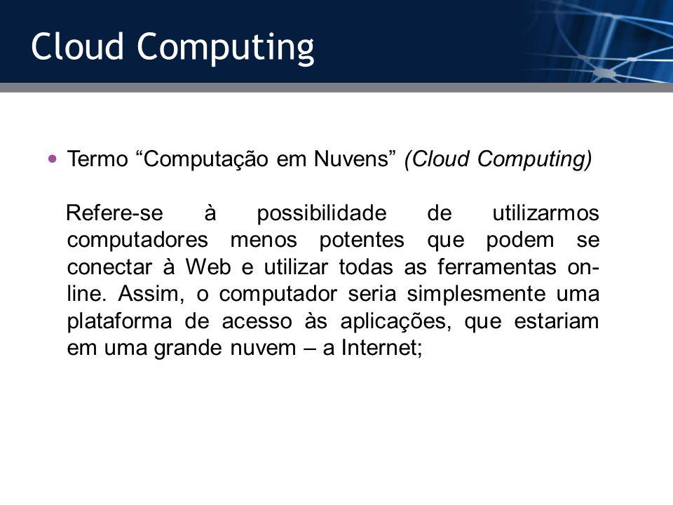 Cloud Computing Termo Computação em Nuvens (Cloud Computing)