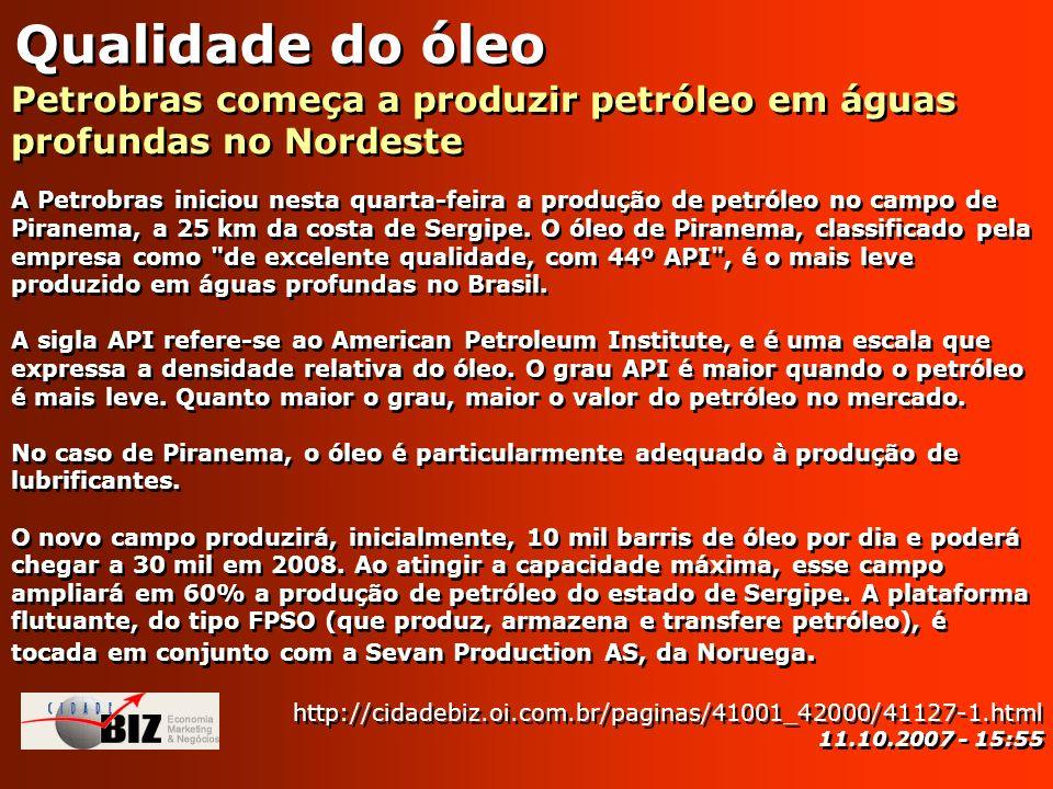 Qualidade do óleo Petrobras começa a produzir petróleo em águas profundas no Nordeste.