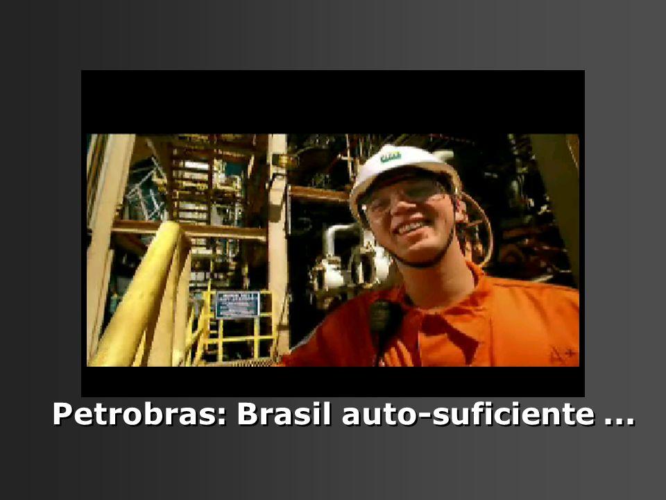 Petrobras: Brasil auto-suficiente ...